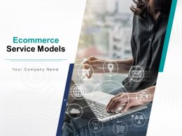 Ecommerce Service Model Powerpoint Presentation Slides