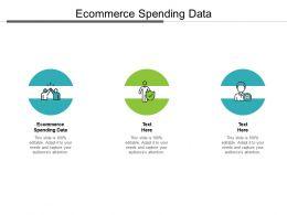 Ecommerce Spending Data Ppt Powerpoint Presentation Slides Show Cpb