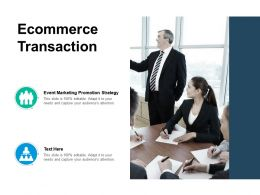Ecommerce Transaction Ppt Powerpoint Presentation Pictures Graphics Example Cpb