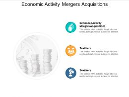 Economic Activity Mergers Acquisitions Ppt Powerpoint Presentation Icon Guide Cpb