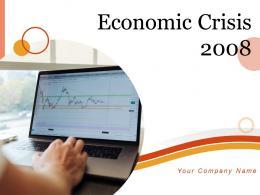 Economic Crisis 2008 Powerpoint Presentation Slides