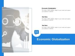 Economic Globalization Ppt Powerpoint Presentation Layouts Influencers Cpb