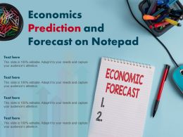 Economics Prediction And Forecast On Notepad