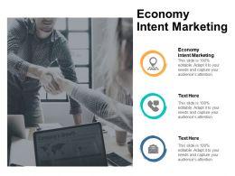 Economy Intent Marketing Ppt Powerpoint Presentation Ideas Portfolio Cpb