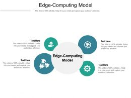 Edge Computing Model Ppt Powerpoint Presentation Summary Skills Cpb