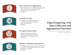 Edge Computing With Data Collection And Aggregation Functions