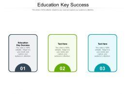 Education Key Success Ppt Powerpoint Presentation Slides Infographics Cpb