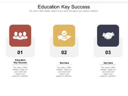 Education Key Success Ppt Powerpoint Presentation Styles Skills Cpb