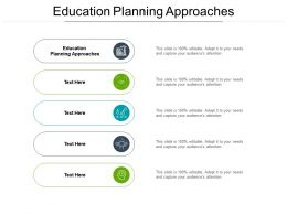 Education Planning Approaches Ppt Powerpoint Presentation Infographics Portrait Cpb