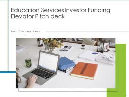 Education Services Investor Funding Elevator Pitch Deck Ppt Template