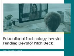 Educational Technology Investor Funding Elevator Pitch Deck Ppt Template