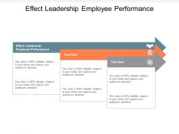 Effect Leadership Employee Performance Ppt Powerpoint Presentation Infographics Templates Cpb