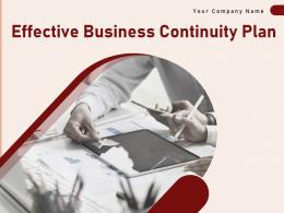 Effective Business Continuity Plan Powerpoint Presentation Slides