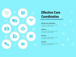 Effective Care Coordination Ppt Powerpoint Presentation Slides Layout Ideas