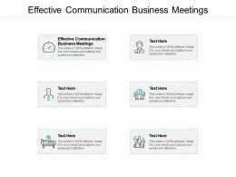 Effective Communication Business Meetings Ppt Powerpoint Presentation Infographic Template Cpb