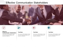 Effective Communication Stakeholders Ppt Powerpoint Presentation Slides Samples Cpb