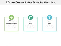 Effective Communication Strategies Workplace Ppt Powerpoint Presentation Styles Guide Cpb