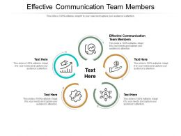 Effective Communication Team Members Ppt Powerpoint Presentation Ideas Graphics Tutorials Cpb