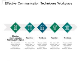 Effective Communication Techniques Workplace Ppt Powerpoint Ideas Cpb