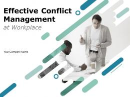 Effective Conflict Management At Workplace Powerpoint Presentation Slides