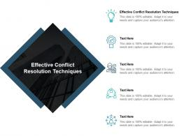 Effective Conflict Resolution Techniques Ppt Powerpoint Presentation Pictures Graphics Cpb
