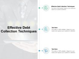 Effective Debt Collection Techniques Ppt Powerpoint Presentation Summary Design Inspiration Cpb