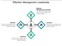 Effective Management Leadership Ppt Powerpoint Presentation Ideas Aids Cpb