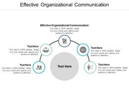 Effective Organizational Communication Ppt Powerpoint Presentation Portfolio Sample Cpb