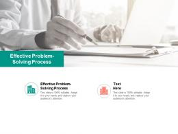 Effective Problem Solving Process Ppt Powerpoint Presentation Summary Graphics Tutorials Cpb