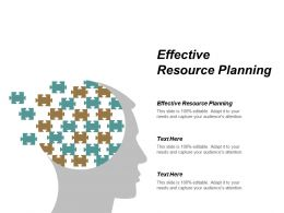 Effective Resource Planning Ppt Powerpoint Presentation Pictures Show Cpb