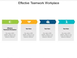Effective Teamwork Workplace Ppt Powerpoint Presentation Layouts Aids Cpb