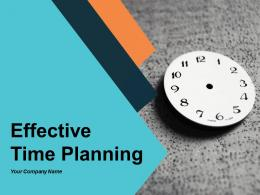 Effective Time Planning PowerPoint Presentation Slides