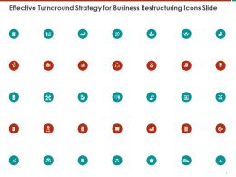 Effective Turnaround Strategy For Business Restructuring Icons Slide Ppt Powerpoint Presentation Gallery