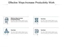 Effective Ways Increase Productivity Work Ppt Powerpoint Presentation Professional Example Cpb