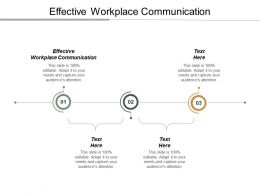 Effective Workplace Communication Ppt Powerpoint Presentation Pictures Smartart Cpb