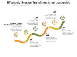 Effectively Engage Transformational Leadership Ppt Powerpoint Presentation Ideas Design Ideas Cpb