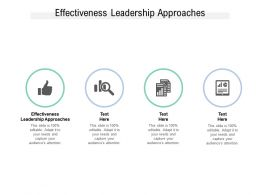 Effectiveness Leadership Approaches Ppt Powerpoint Presentation Ideas Graphics Design Cpb