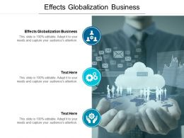 Effects Globalization Business Ppt Powerpoint Presentation Slides Pictures Cpb