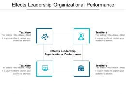 Effects Leadership Organizational Performance Ppt Powerpoint Presentation Icon Visuals Cpb