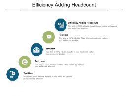 Efficiency Adding Headcount Ppt Powerpoint Presentation Show Demonstration Cpb