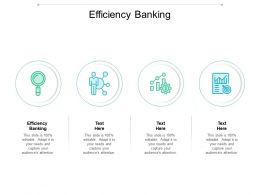 Efficiency Banking Ppt Powerpoint Presentation Icon Samples Cpb
