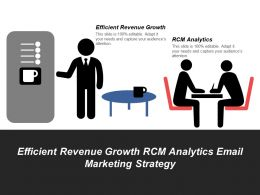 Efficient Revenue Growth Rcm Analytics Email Marketing Strategy Cpb