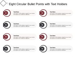 Eight Circular Bullet Points With Text Holders