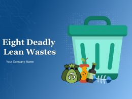 Eight Deadly Lean Wastes Powerpoint Presentation Slides