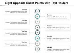 Eight Opposite Bullet Points With Text Holders