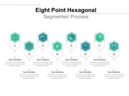 Eight Point Hexagonal Segmented Process