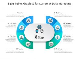 Eight Points Graphics For Customer Data Marketing Infographic Template