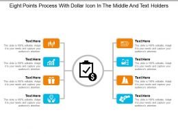 Eight Points Process With Dollar Icon In The Middle And Text Holders