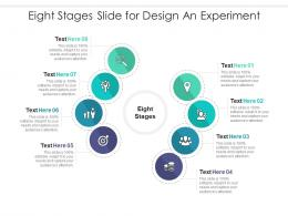 Eight Stages Slide For Design An Experiment Infographic Template