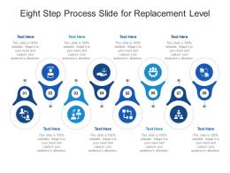 Eight Step Process Slide For Replacement Level Infographic Template